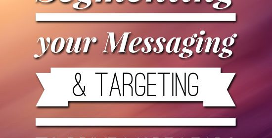Segmenting your Messaging and Targeting to Drive More Leads