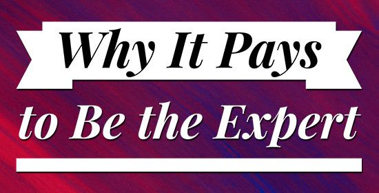 Why It Pays to Be the Expert