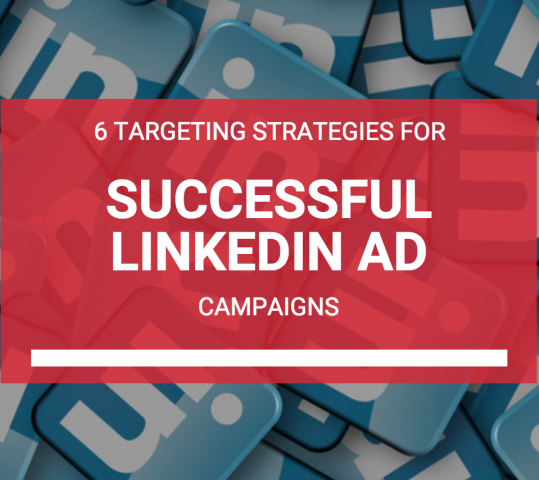 6 Targeting Strategies for LinkedIn Ads
