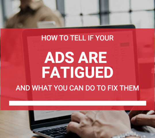 How to Beat Ad Fatigue
