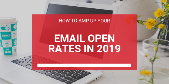 How to Boost Your Email Open Rates in 2019